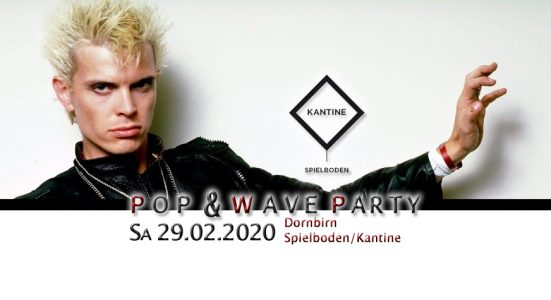 Pop & Wave Party am 29.02.2020 in der Spielboden Kantine in Dornbirn!
